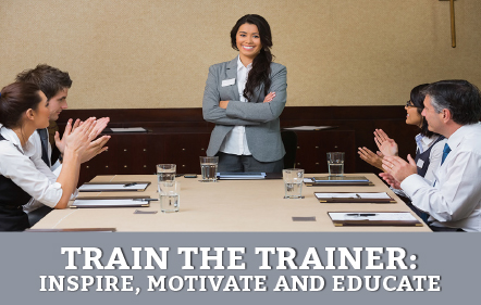 Train-the-Trainer – Inspire, Motivate, and Educate